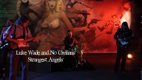 Strangest Angels Music Video, by Luke Wade and No Civilians on OurStage
