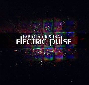 Electric Pulse, by Fabiola Cristina on OurStage