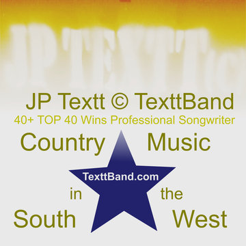 JP Textt© Country Music in the Southwest SRu 1-1-245-664 Copyright, by JP Textt© on OurStage