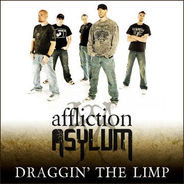 Draggin' The Limp, by Affliction Asylum on OurStage