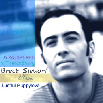 Lustful Puppylove, by Breck Stewart on OurStage