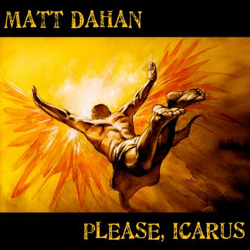 Please, Icarus, by Matt Dahan on OurStage