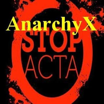 Stop ACTA, by AnarchyX on OurStage