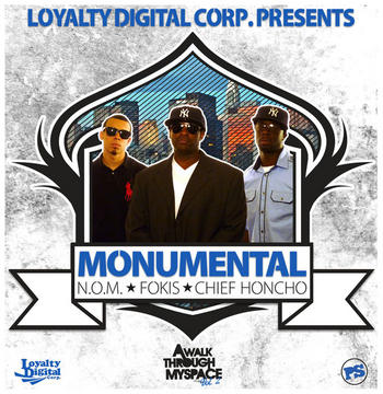 Monumental - Feat NOM , Fokis & Chief Honcho, by NOM on OurStage