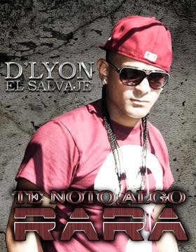 """Te Noto Algo Rara, by D'Lyon""""El Salvaje"""" on OurStage"""