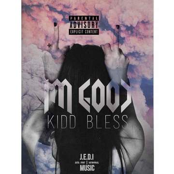 Im Good , by Kid Bless on OurStage