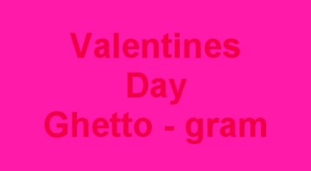 Valentines Day Ghetto -Gram ( David Spates ) , by davidspates on OurStage