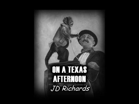 On A Texas Afternoon, by JD Richards on OurStage