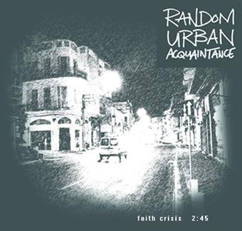 faith crisis, by RANDOM URBAN ACQUAINTANCE on OurStage