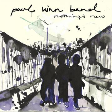Nothing's New, by Paul Winn Band on OurStage