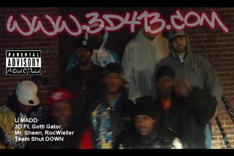 3D- U Madd , by 3D/ InFlowEnce, Johnny Malone, Ft. Gotti Gator, Mr. Sheen, RocWieller on OurStage