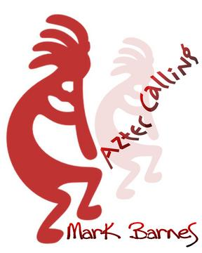 Aztec Calling (2009), by Mark Barnes  on OurStage