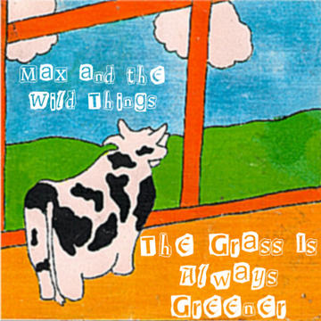 You Got Your, by Max and the Wild Things on OurStage