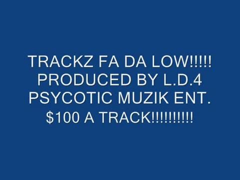 L.D.4 ON DA TRACKZ!!!!, by PSYCOTIC MUZIK ENT. on OurStage