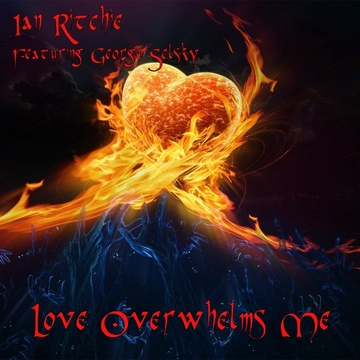 Love Overwhelms Me, by Ian Ritchie featuring George Selsky on OurStage