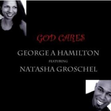 God Cares, by Natasha Groschel & George Hamilton on OurStage