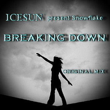 Breaking Down, by IceSun on OurStage
