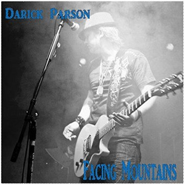 Facing Mountains, by Darick Parson on OurStage
