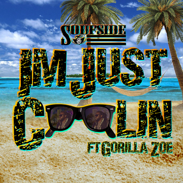 I'm Just Coolin ft. Gorilla Zoe, by Soufside on OurStage