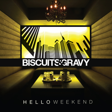 Hello Weekend (Feat. BLAQ), by Biscuits & Gravy on OurStage