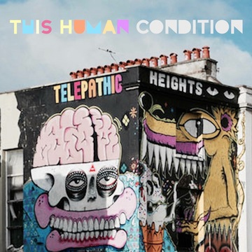 Telepathic Heights, by This Human Condition on OurStage