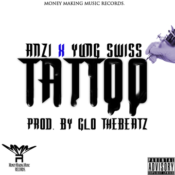 Tattoo [Prod by Glo TheBeatz], by Anzi & Yung Swiss  on OurStage