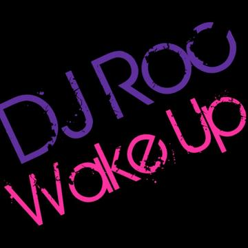 Wake Up, by DJ Roc on OurStage
