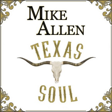 Texas Soul, by Mike Allen on OurStage