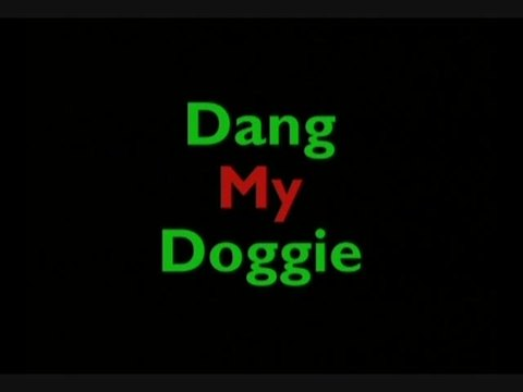 dang my dOogie (unedited video version), by sUPERED on OurStage
