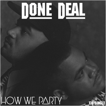 """How We Party"" by Done Deal, by Done Deal on OurStage"