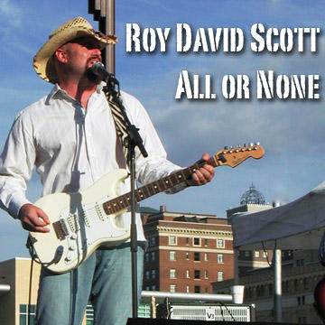 All or None, by Roy David Scott on OurStage