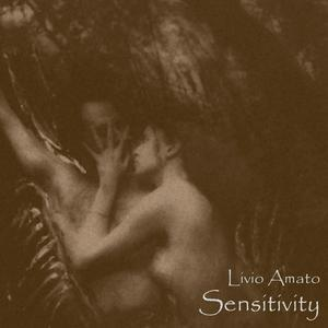 Sensitivity, by Livio Amato on OurStage
