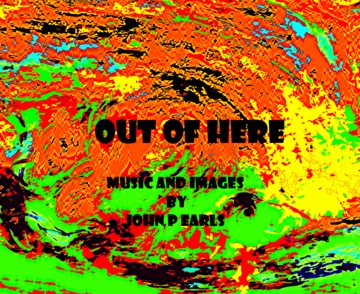 Out of Here, by John P Earls on OurStage
