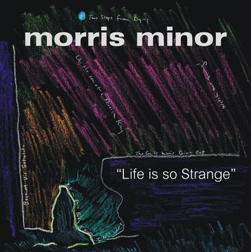 Life Is So Strange, by Morris Minor on OurStage