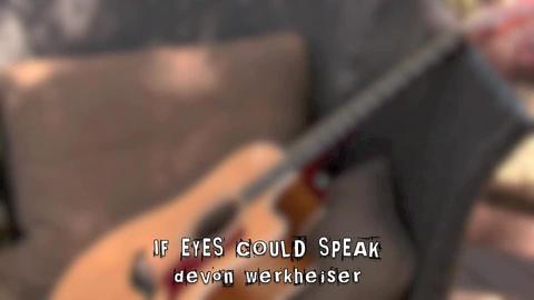 If Eyes Could Speak, by Devon Werkheiser on OurStage