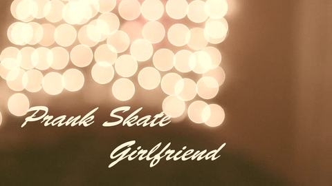 PRANK SKATE: Girlfriend (Official Video), by Prank Skate on OurStage