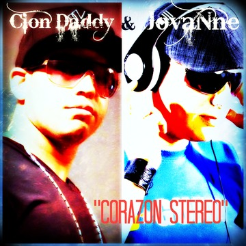 CORAZON STEREO, by JOVANNE & CION DADDY on OurStage