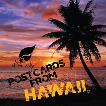 Postcards From Hawaii, by Alive Way on OurStage