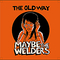 The Old Way, by Maybe The Welders on OurStage
