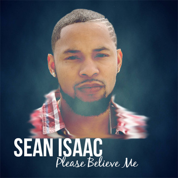 Please Believe Me, by Sean Isaac on OurStage