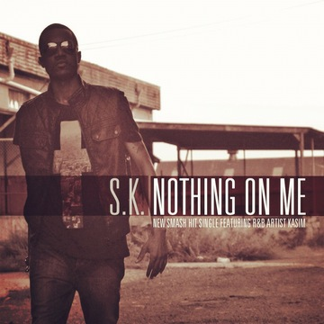 #NOTHINGonME, by S.K. (@GetSKRILLA) on OurStage