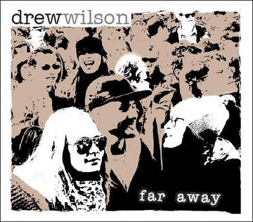 Far Away, by Drew Wilson on OurStage