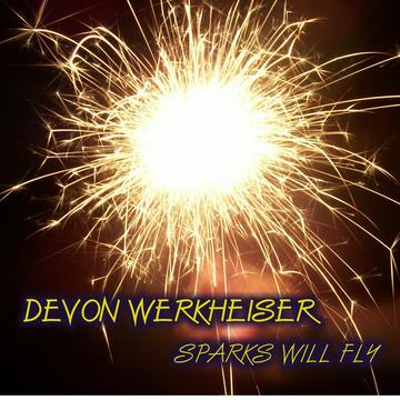 Sparks Will Fly, by Devon Werkheiser on OurStage