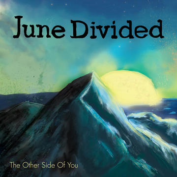 The Other Side Of You, by June Divided on OurStage