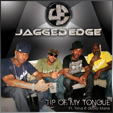 Tip of My Tongue Feat Trina & Gucci Mane, by Jagged Edge on OurStage