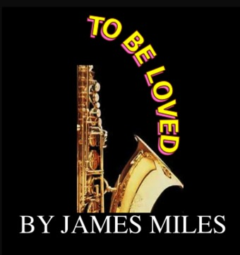 To Be Loved , by James MIles on OurStage