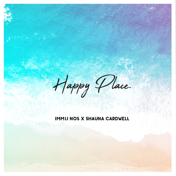Happy Place Feat. Shauna Cardwell, by Immij Nos on OurStage
