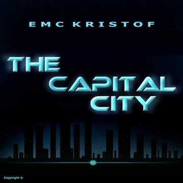 The Capital City, by EMC Kristof on OurStage