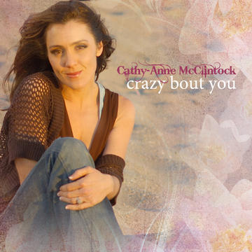 Crazy Bout You, by Cathy-Anne McClintock on OurStage