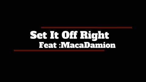 Set it off Right feat macadamion, by Ds Dakati on OurStage